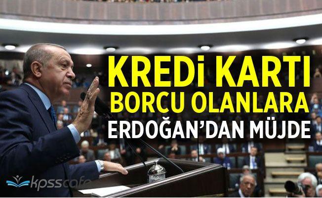 Kredi Kartı Borcu Olanlara Erdoğan'dan Müjde!