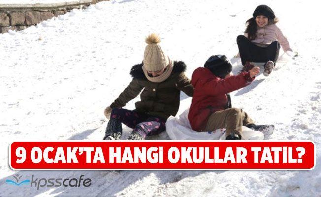 9 Ocak 2019 Kar Tatili Olan İl Ve İlçelerin Listesi! Hangi Okullar Tatil Edildi?