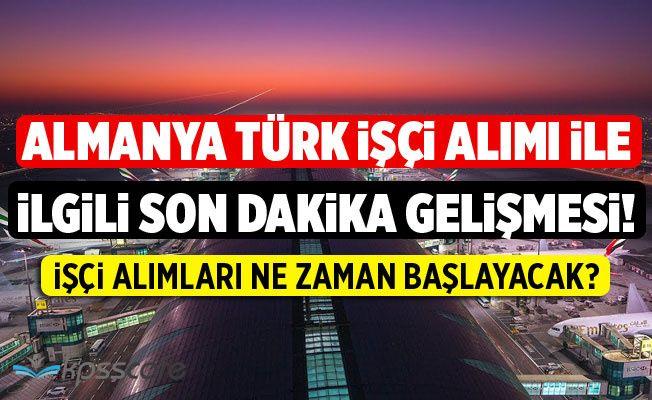 Almanya Türk İşçi Alımı İle İlgili Son Dakika Açıklaması!