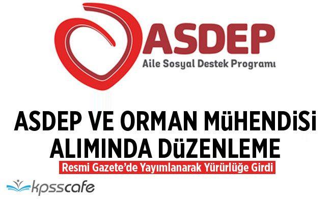 ASDEP ve Orman Mühendisi Alımında Düzenleme Yapıldı!