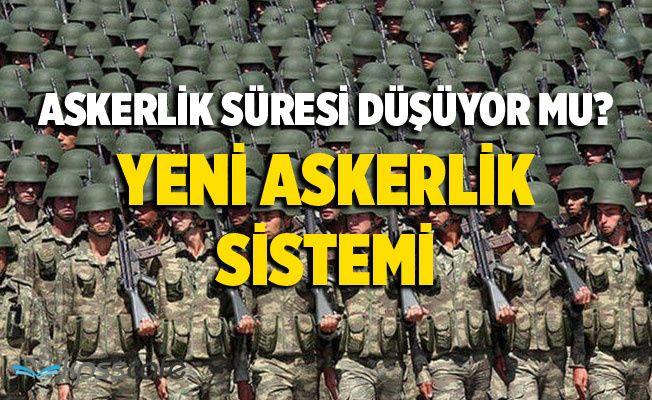 Askerlik Süresi Düşüyor mu? Yeni Askerlik Sistemi!