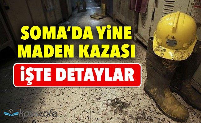 Soma'da yine maden kazası: Valilikten açıklama geldi