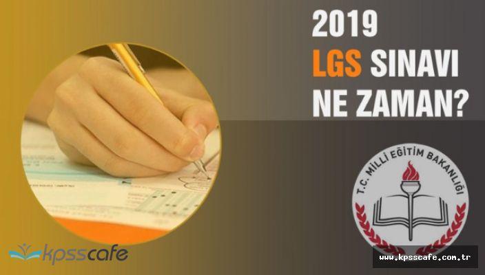 2019 LGS sınavı ne zaman?