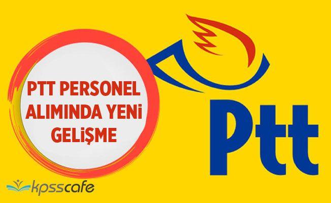 PTT Personel Alımları İçin Yeni Gelişme!