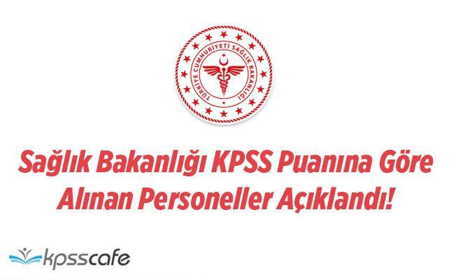 Sağlık Bakanlığı KPSS Puanına Göre Alınan Personeller Açıklandı!