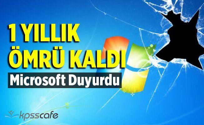 Microsoft Uyardı! 1 Yıl Ömrü Kaldı!