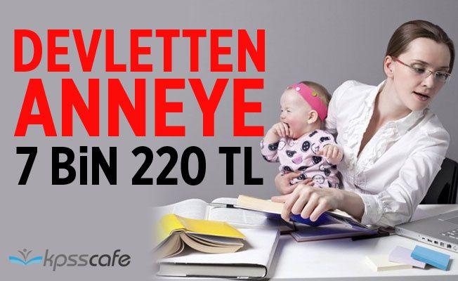 Çalışan Anneye Devletten 7 bin 220 TL