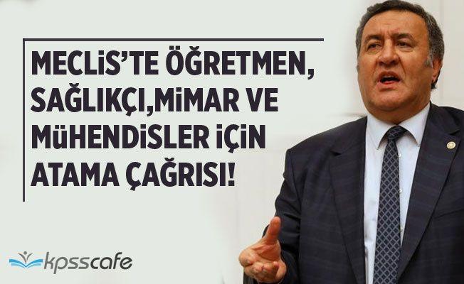 Meclis'te Öğretmen, Sağlıkçı,Mimar ve Mühendis Atama Çağrısı!