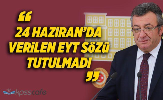 CHP: 24 Haziran'da Verilen EYT Sözü Tutulmadı!