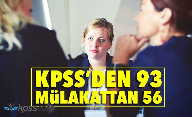 KPSS'den 93 Mülakattan 56!