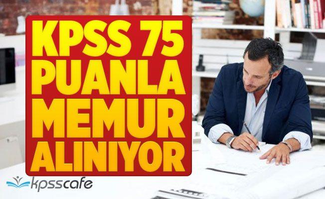 KPSS 75 Puanla Memur Alınıyor!