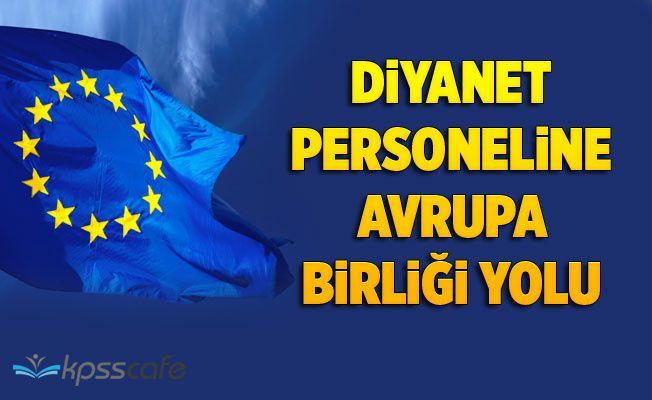 Diyanet Personeline Avrupa Birliği Yolu!