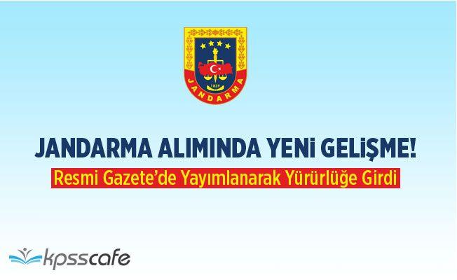 Jandarma Alımında Yeni Gelişme! Resmi Gazete'de Yayımlandı!