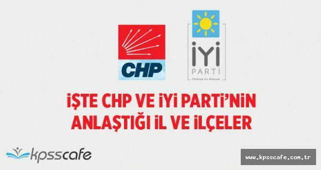 CHP ve İYİ Parti'nin Anlaştığı il ve ilçelerin listesi