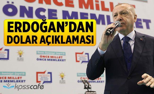Cumhurbaşkanı Recep Tayyip Erdoğan'dan dolar açıklaması