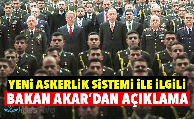 Hulusi Akar'dan Yeni Askerlik Sistemi Açıklaması!