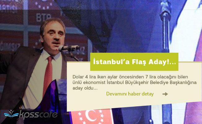 Dolar'ın 7 TL Olacağını Bilen Ekonomist İstanbul'a Aday Oldu!