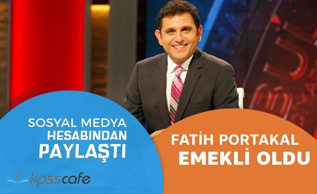 Fatih Portakal Emekli Oldu!