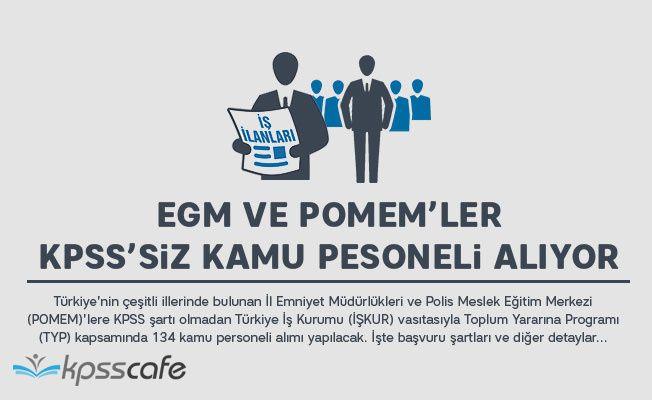 EGM ve POMEM KPSS'siz Personel Alıyor!
