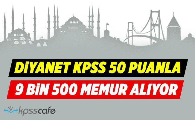 Diyanet KPSS 50 Puanla 9 Bin 500 Memur Alıyor! İşte Başvuru Şartları!