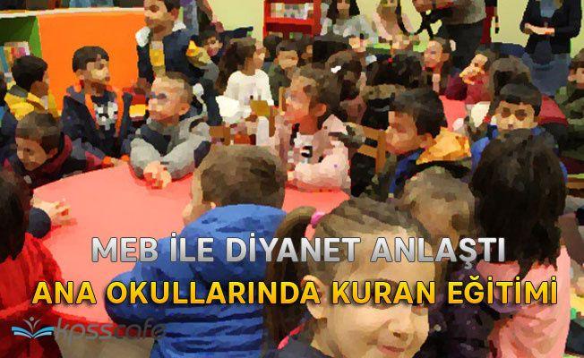 MEB ile Diyanet Protokol İmzaladı: Ana Okullarında Kuran Eğitimi