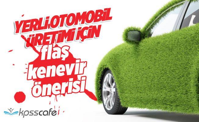 Yerli Otomobil İçin Kenevir Önerisi!