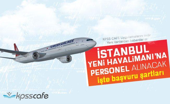 İstanbul Yeni Havalimanına Personel Alınıyor!