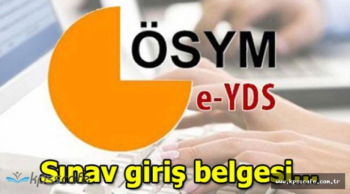 2019 e-YDS/2 Sınava Giriş Belgeleri Açıklandı!