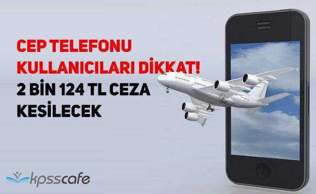 Cep Telefonu Kullanıcıları Dikkat! Resmi Gazete'de Yayınlandı!