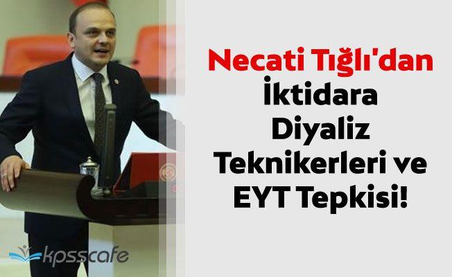 Necati Tığlı'dan Diyaliz Teknikerleri ve EYT Tepkisi!
