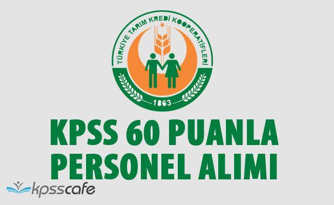 Kütahya Tarım ve Kredi Kooperatifleri KPSS 60 Puanla Personel Alıyor!