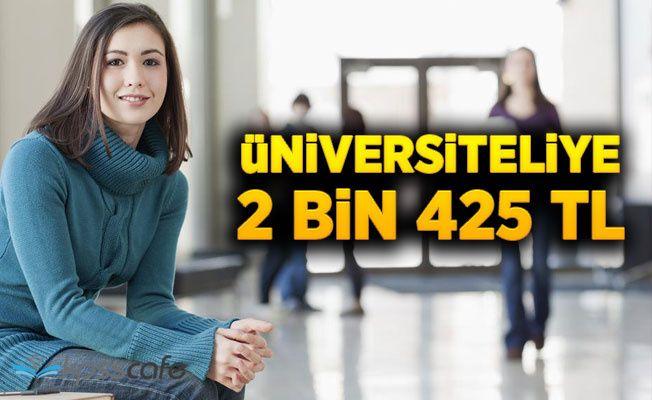 Üniversite Öğrencilerine 2 Bin 425 TL!