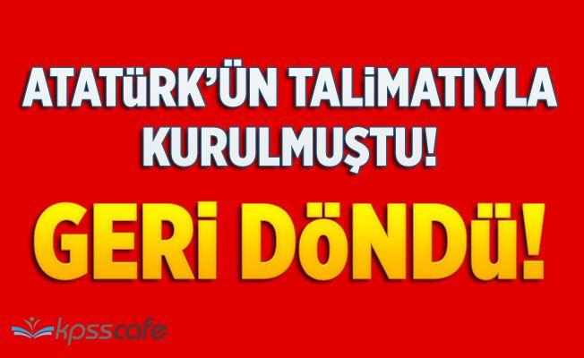 Atatürk Kurmuştu! Geri Döndü! Resmi Gazete'de Yayınlandı!