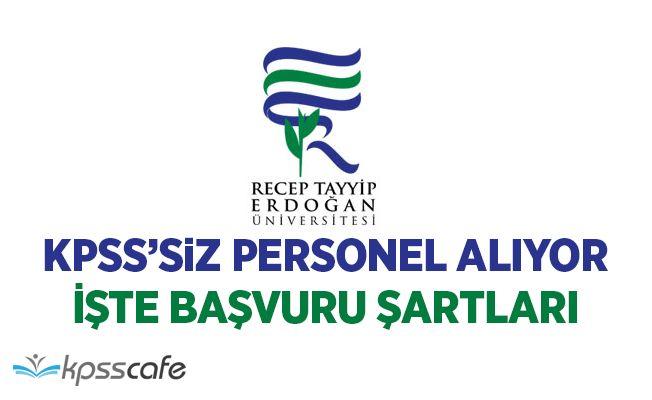 RTE Üniversitesi KPSS'siz Personel Alımı Yapıyor! İşte Başvuru Şartları!
