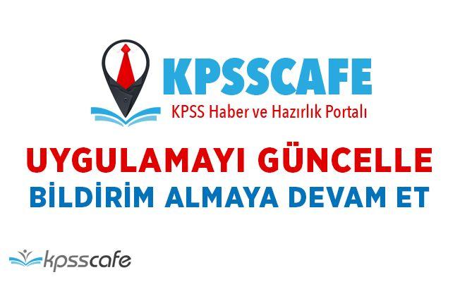 KPSS CAFE Uygulamasını Güncelle! Bildirim almaya Devam Et!