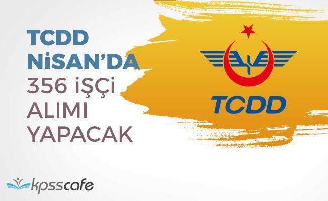 TCDD Nisan'da 356 İşçi Alımı yapacak!