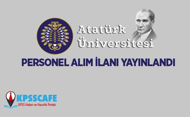 Atatürk Üniversitesi Personel Alıyor! İşte Detaylar...