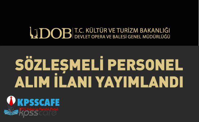 Opera ve Bale Müdürlüğü KPSS'siz Personel Alıyor!
