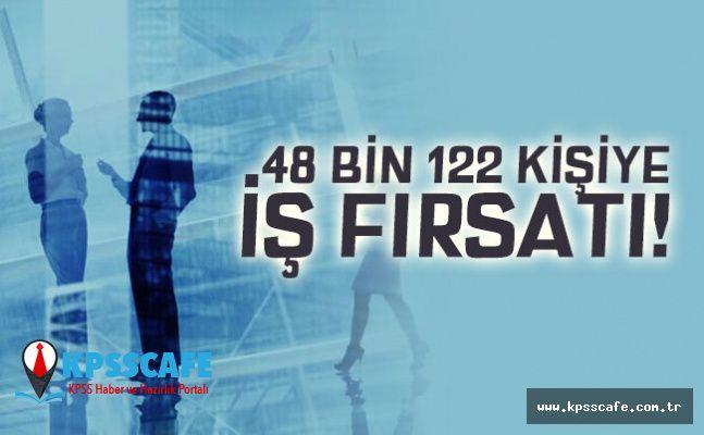 48 Bin 122 Kişiye İş Fırsatı!