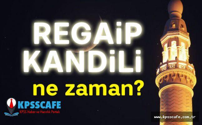 2019 Regaib Kandili Ne Zaman?