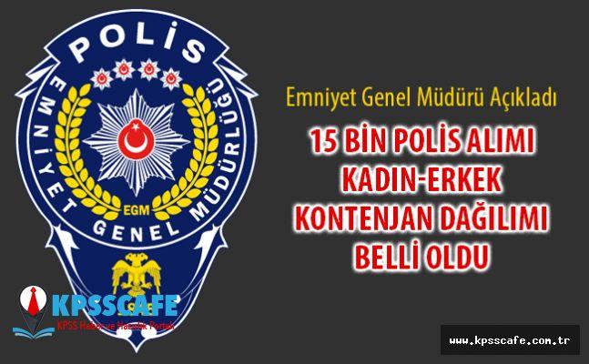 15 Bin Polis Alımı Açıklaması ! Kadın Erkek Kontenjan Dağılımı Belli Oldu!