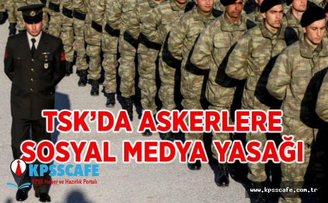 TSK'da askerlere sosyal medya yasağı