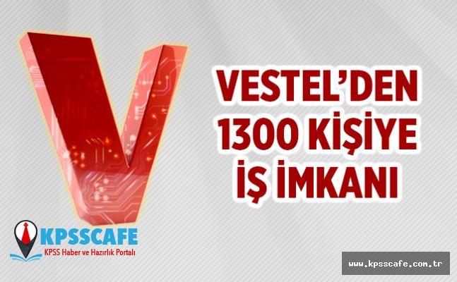 Vestel'den 1300 kişiye iş imkanı