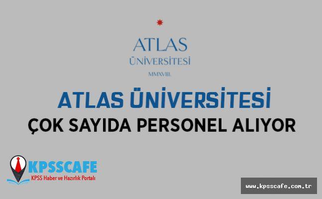 Atlas Üniversitesi Çok Sayıda Personel Alıyor!
