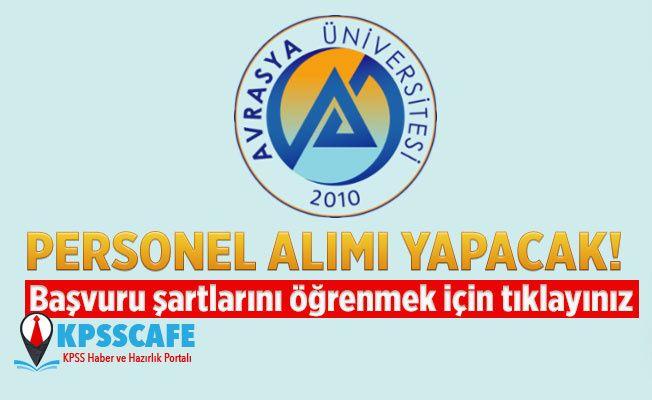 Trabzon Avrasya Üniversitesi KPSS'siz Personel Alacak!