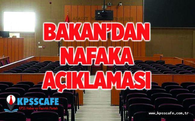 Bakan'dan Nafaka Açıklaması!