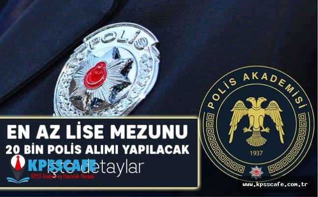 En Az Lise Mezunu 20 Bin Polis Alınacak!
