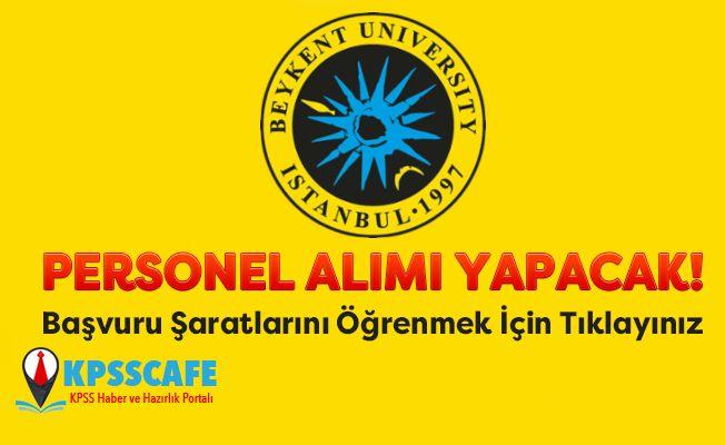 Beykent Üniversitesi KPSS'siz Personel Alım İlanı!