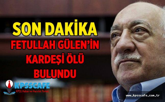 Fetullah Gülen'in Kardeşi Ölü Bulundu!