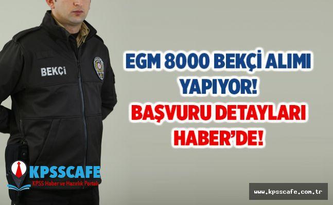 EGM 8000 Bekçi Başvurusu Nasıl Yapılır? Detayları Haber'de!